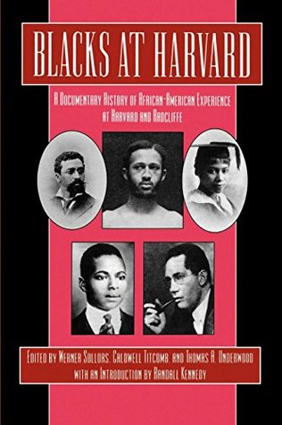 Blacks at Harvard: A Documentary History of African-American Experience At Harvard and Radcliffe  by  Thomas A. Underwood