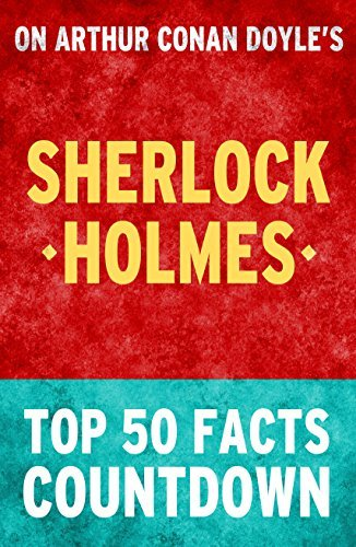 Sherlock Holmes: Top 50 Facts Countdown  by  Top 50 Facts
