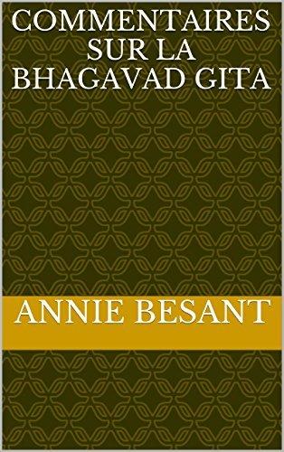 COMMENTAIRES SUR LA BHAGAVAD GITA  by  Annie Besant