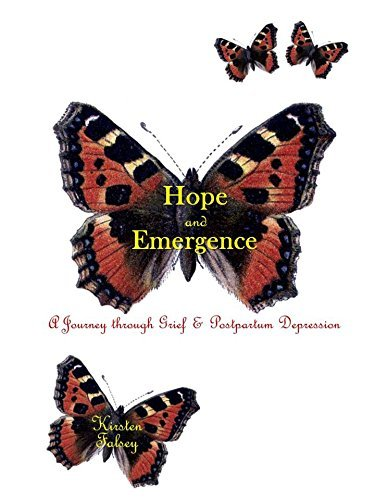 Hope and Emergence: A Journey Through Grief and Postpartum Depression Kirsten Falsey