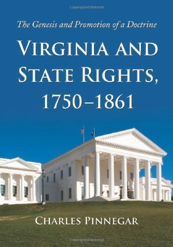 Virginia and State Rights, 1750-1861: The Genesis and Promotion of a Doctrine  by  Charles Pinnegar