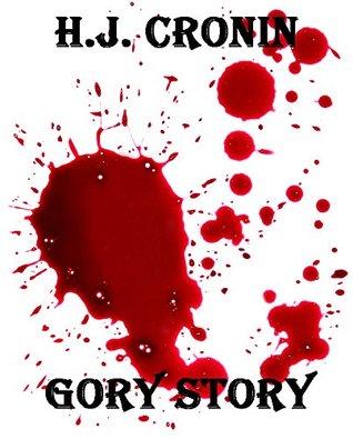 Gory Story (99p Horrors Book 6) H.J. Cronin