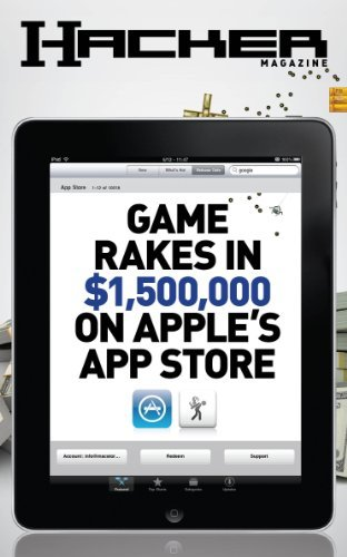 Game Rakes in $1,500,000 on Apples App Store (Hacker Magazine Book 2)  by  Eugene Kuzmin