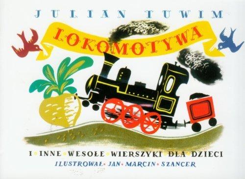 Lokomotywa i inne wesole wierszyki dla dzieci Julian Tuwim