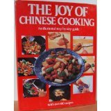 The Joy of Chinese Cooking, A Step-by-step Guide with 186 Recipes Lo Mei Hing