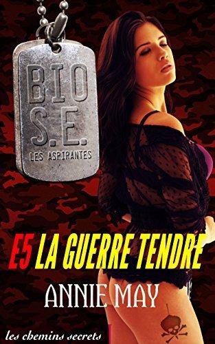 La Guerre tendre (Bio Super Élite : les Aspirantes t. 5)  by  Annie May