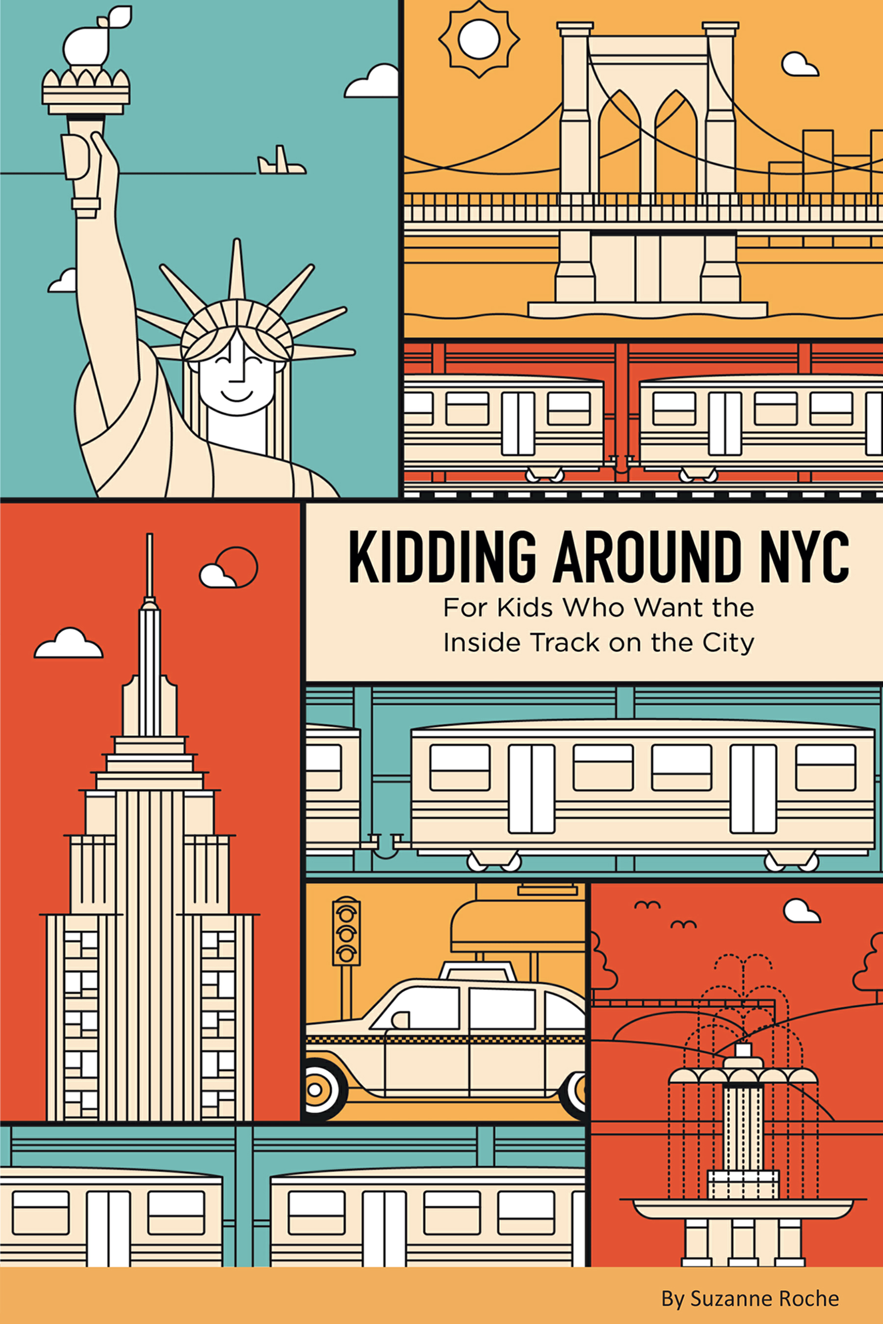 Kidding Around NYC: For Kids Who Want The Inside Track On The City Suzanne Roche