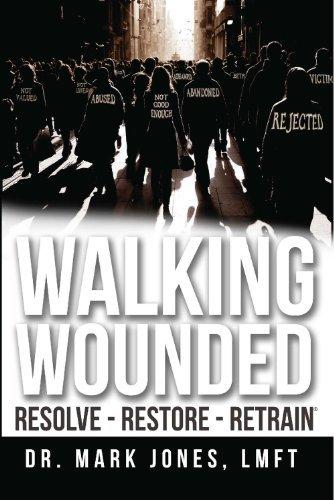 Walking Wounded: Resolve - Restore - Retrain Mark Jones