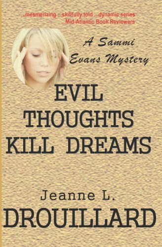 Evil Thoughts Kill Dreams (Sammi Evans Mystery Book 6)  by  Jeanne L Drouillard
