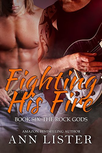 Fighting His Fire (The Rock Gods, #6)  by  Ann Lister