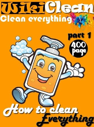 WikiClean : How to clean everything: part 1 AMAL RABIE
