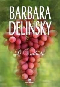 O vinhedo  by  Barbara Delinsky