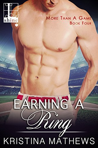 Earning A Ring (More Than A Game Series)  by  Kristina Mathews