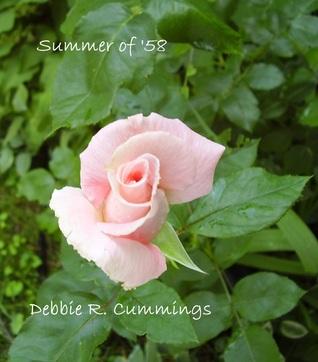 Summer of 58 Debbie R. Cummings