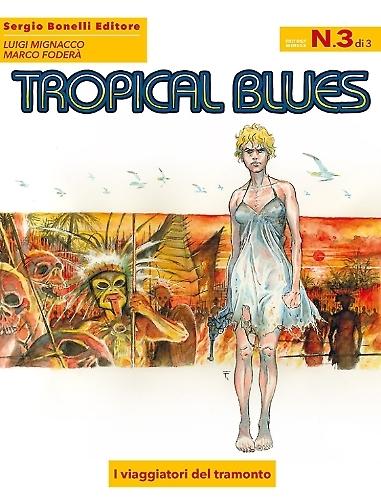 Tropical Blues n. 3: I Viaggiatori del tramonto  by  Luigi Mignacco