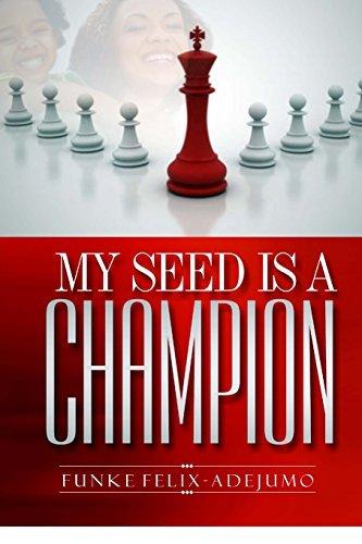 My Seed Is a Champion! Funke Felix-Adejumo