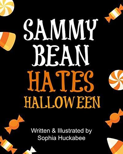 Sammy Bean Hates Halloween Sophia Huckabee