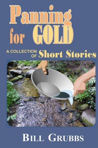 Panning for Gold  by  Bill Grubbs
