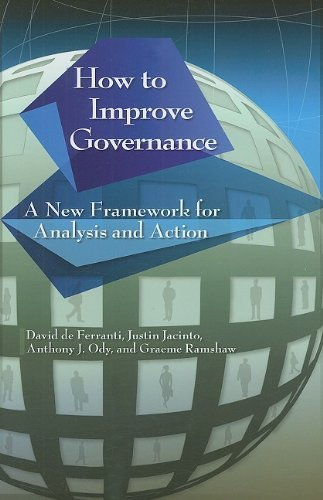 How to Improve Governance: A New Framework for Analysis and Action David de Ferranti