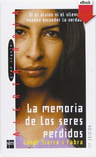 La memoria de los seres perdidos (eBook-ePub) (Alerta roja)  by  Jordi Sierra i Fabra
