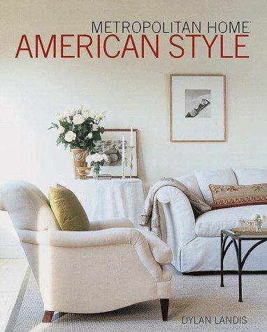 Metropolitan Home, American Style Dylan  Landis