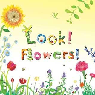 Look! Flowers!  by  Stephanie Calmenson