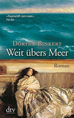 Weit übers Meer: Roman  by  Dörthe Binkert