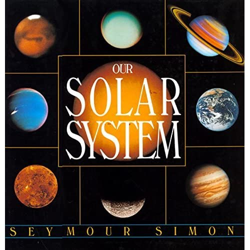 Our Solar System by Seymour Simon — Reviews, Discussion ...