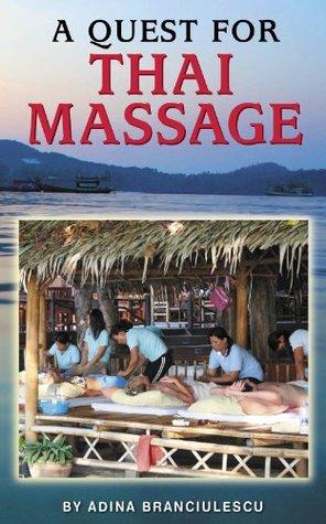 A Quest For Thai Massage  by  Adina Branciulescu