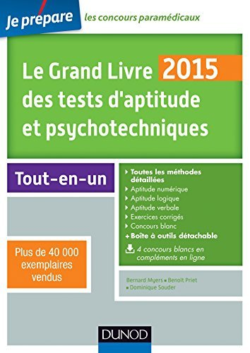 Le Grand Livre 2015 des tests daptitude et psychotechniques - 6e éd : Toutes les méthodes détaillées Bernard Myers