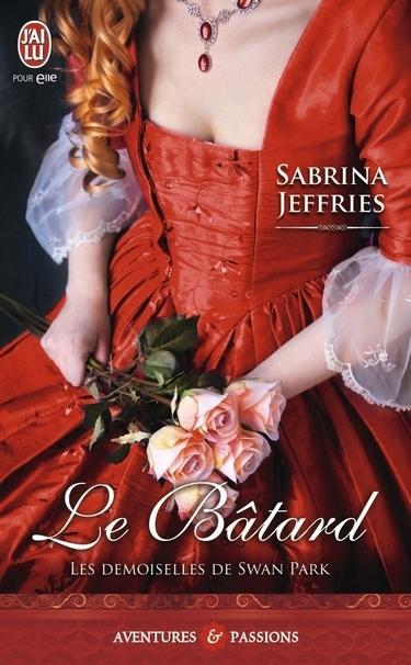 Le bâtard (Les demoiselles de Swan Park, #1) Sabrina Jeffries