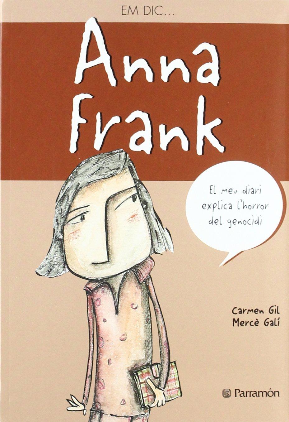 Em dic... Anna Frank Carmen Gil