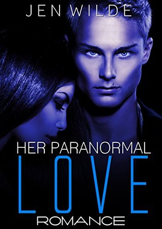 ROMANCE: Her Paranormal Love (Contemporary BBW Paranormal Shapeshifter Romance) (New Adult Shapeshifter Humor Romance Short Stories)  by  Jen Wilde