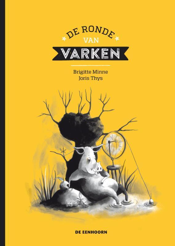 De ronde van Varken  by  Brigitte Minne