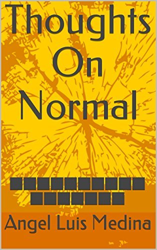 Thoughts On Normal: Welcome To My Mind  by  Angel Luis Medina