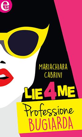 Lie4Me: Professione bugiarda Mariachiara Cabrini