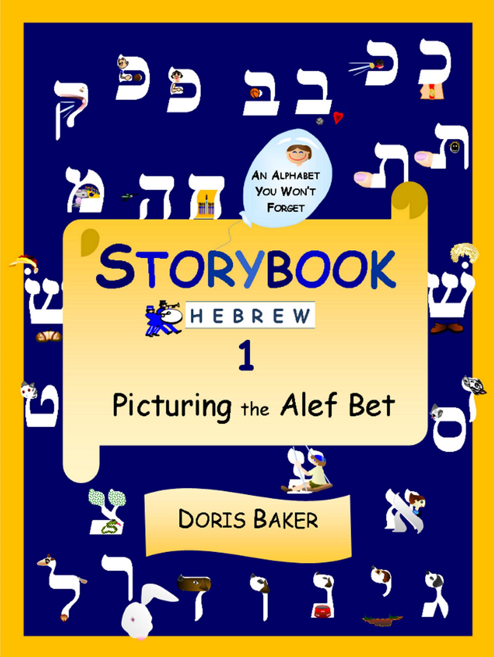 Storybook Hebrew 1: Picturing the Alef Bet Doris Baker