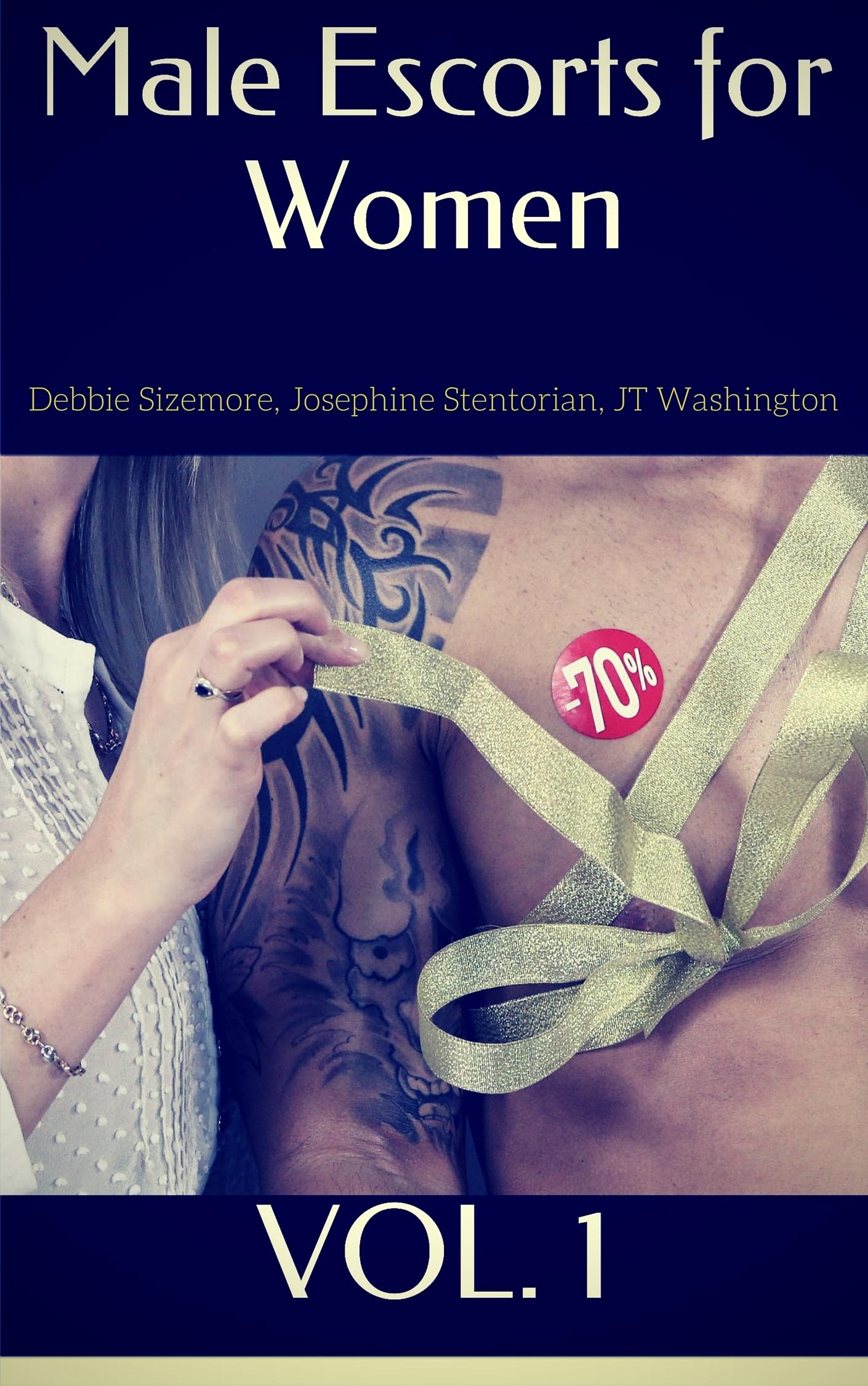 Male Escorts for Women, Vol. 1 Debbie Sizemore