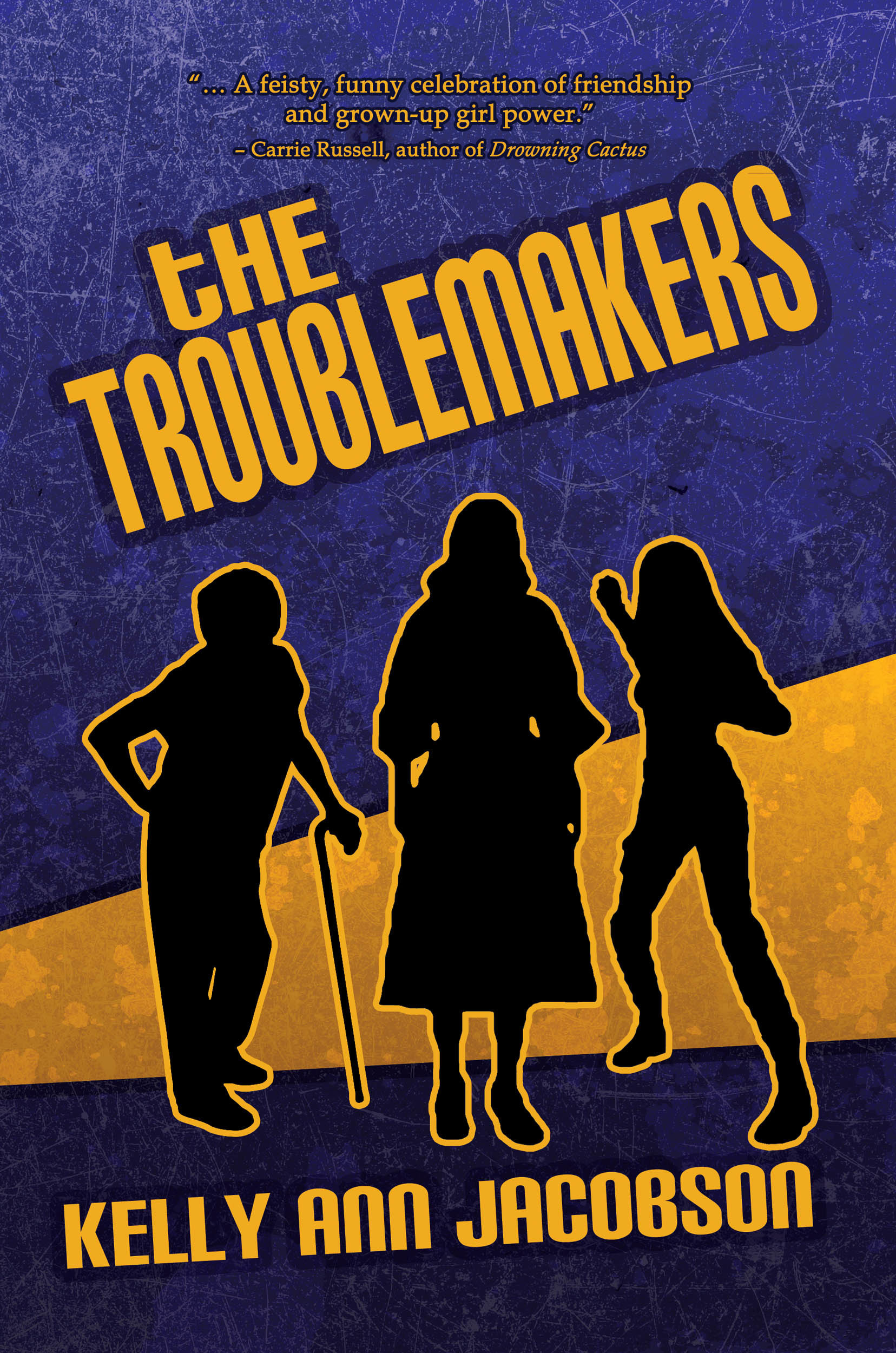 The Troublemakers Kelly Ann Jacobson