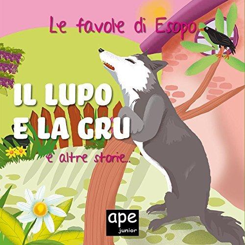 Il lupo e la gru - Lasino e lortolano - La volpe con la pancia piena: Le favole di Esopo illustrate  by  Esopo