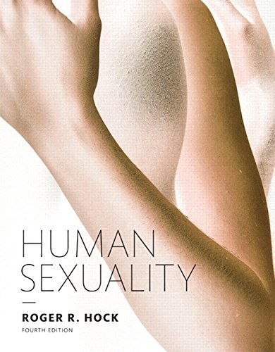 Human Sexuality (4th Edition) Roger R. Hock