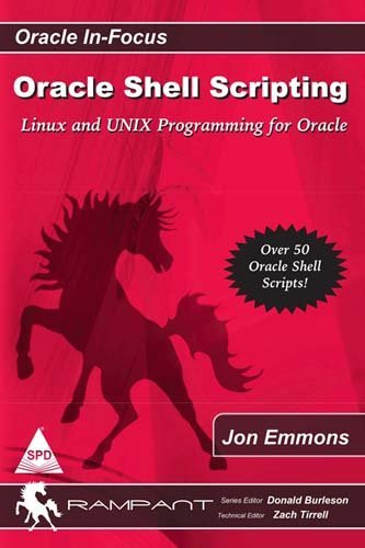 Oracle Shell Scripting: Linux and UNIX Programming for Oracle  by  Jon Emmons