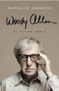 Woody Allen: El último genio Natalio Grueso