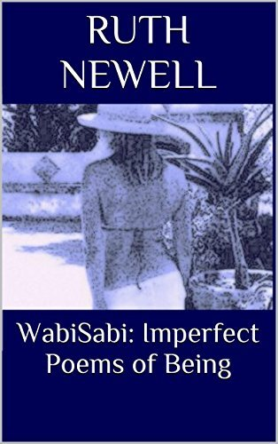 WabiSabi: Imperfect Poems of Being  by  Ruth Newell