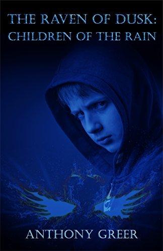 The Raven of Dusk: Children of the Rain Anthony Greer