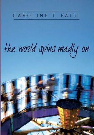 The World Spins Madly On (Nettie, #1) Caroline T.  Patti