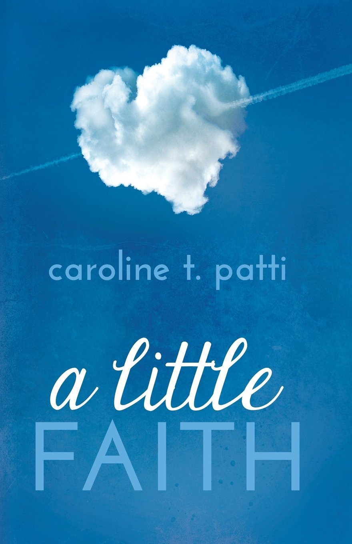 A Little Faith (Nettie, #3)  by  Caroline T.  Patti