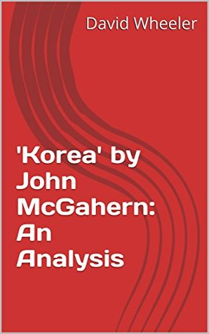 Korea John McGahern: An Analysis by David Wheeler