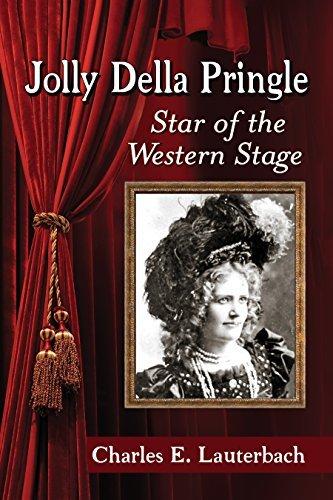 Jolly Della Pringle: Star of the Western Stage  by  Charles E. Lauterbach