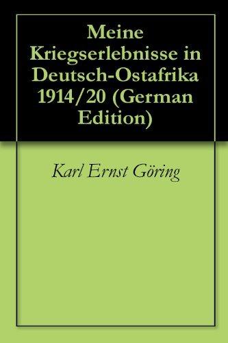 Meine Kriegserlebnisse in Deutsch-Ostafrika 1914/20  by  Karl Ernst Göring